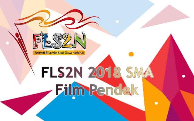 FLS2N SMA 2018 - Film Pendek