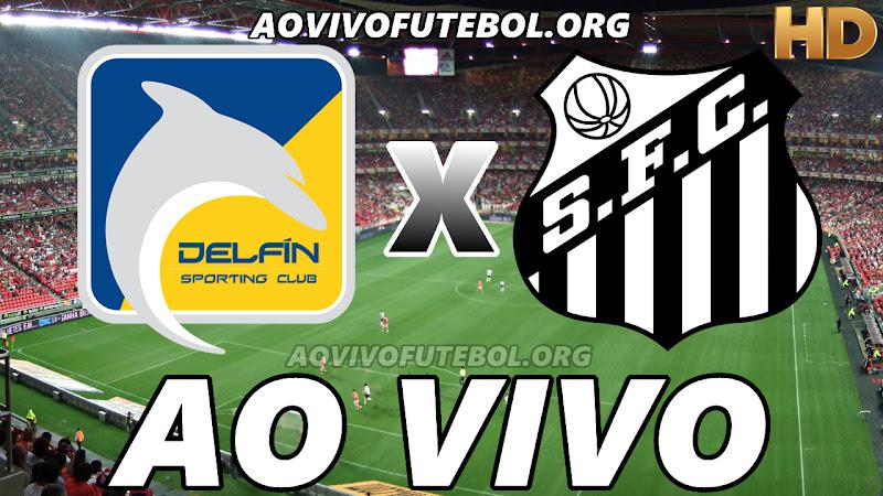 Assistir Delfín vs Santos Ao Vivo HD
