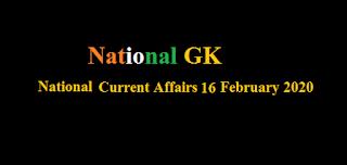 National Current Affairs 16 February 2020