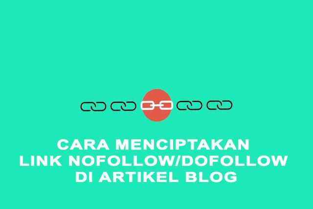 Cara menciptakan link nofollow dofollow di artikel blog