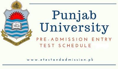 Punjab University Entry Test / Admission Schedule