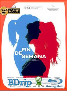 Fin de Semana (2016) HD [1080p] Latino [GoogleDrive] SilvestreHD