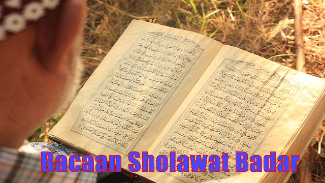 Bacaan Sholawat Badar dan Terjemahannya