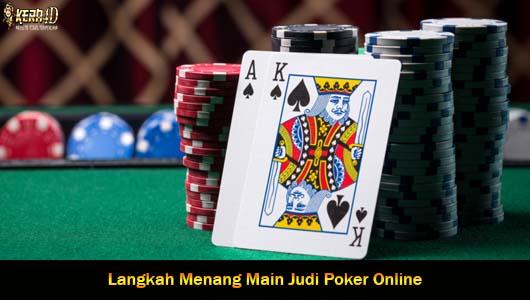 Langkah Menang Main Judi Poker Online