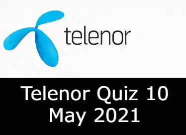 Telenor Quiz Today 10 May 2021   Telenor Quiz Answers Today 10 May 2021