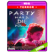 Party Hard, Die Young (2018) AMZN WEB-DL 1080p Latino