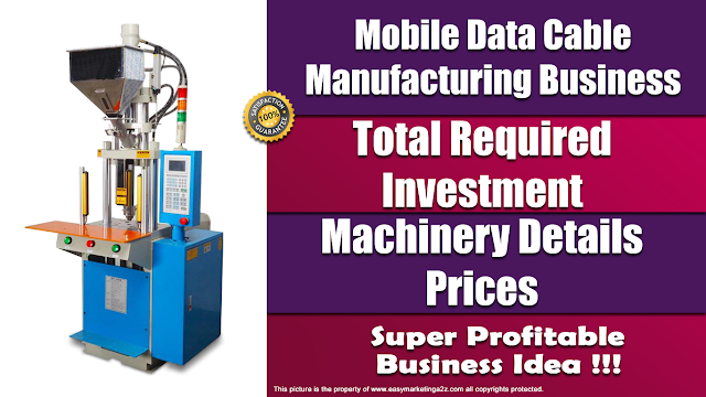 mobile data cable manufacturing business idea total required investment, total cost, machinery details