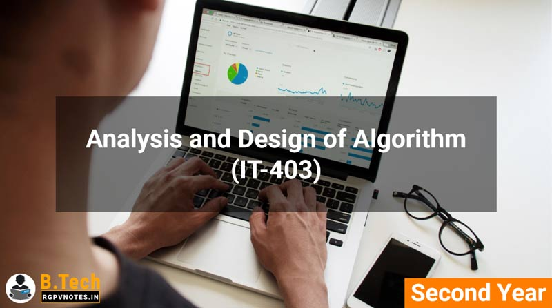 Analysis and Design of Algorithm (IT-403) B.Tech RGPV notes AICTE flexible curricula