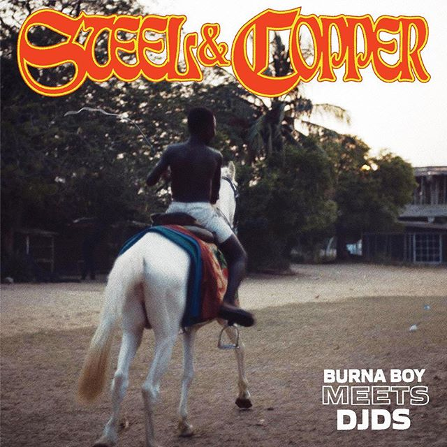 [ MUSIC ] Burna Boy, DJDS – Steel & Copper (EP) | MP3 DOWNLOAD