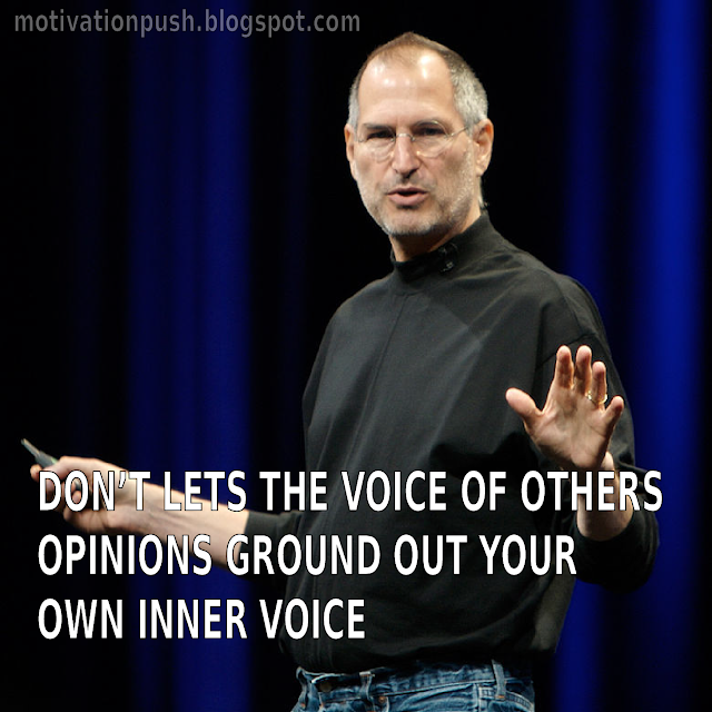 steve jobs quotes - don't lets the voice of others opinions ground out your own inner voice