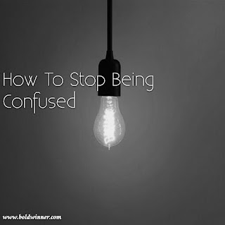 how to stop being confused