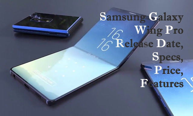 Samsung Galaxy Wing Pro Release Date, Specs, Price, Features