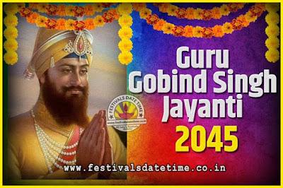 2045 Guru Gobind Singh Jayanti Date and Time, 2045 Guru Gobind Singh Jayanti Calendar