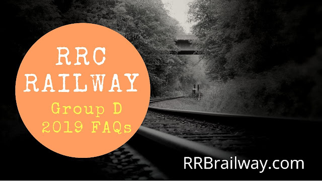 RRC Railway Group D Recruitment 2019 - Check Important FAQs