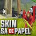 TEXTURA SKIN ( LA CASA DE PAPEL ) - FREE FIRE!