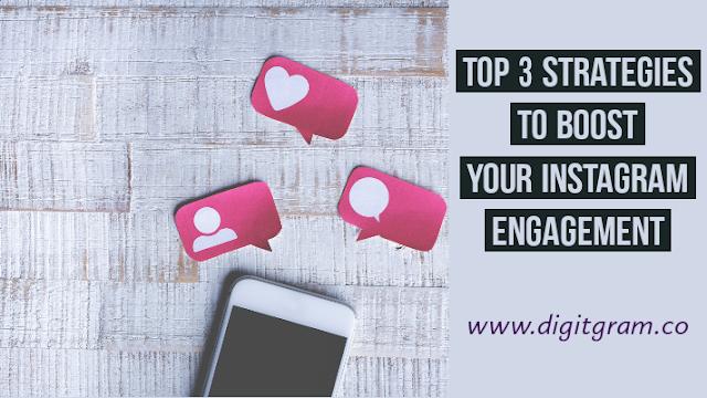Best 3 strategies to boost instagram engagement