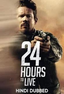 24 Hours to Live 2017 Dual Audio Hindi 480p BluRay