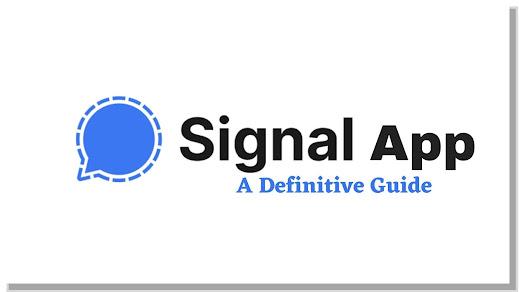 Signal App - A Definitive Guide