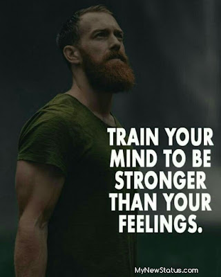Train your mind to stronger than your feelings. #MotivationalQuotes #Quotes #quotesoftheday MyNewStatus.com