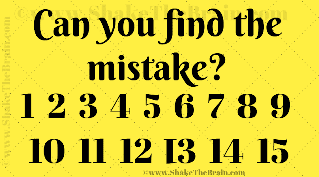 Can you find the mistake? 1 2 3 4 5 6 7 8 9 10 11 12 13 l4 15