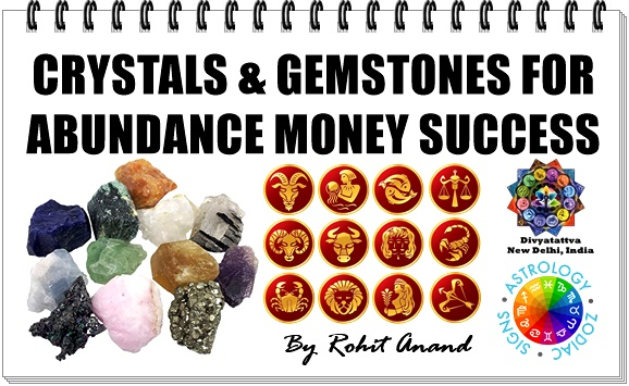 Zodiac Crystals Gemstones to Attract Abundance Money Prosperity By Rohit Anand
