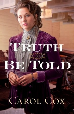 'TRUTH BE TOLD,' BY CAROL COX. Review of the historical novel by the Bethany House author. All review text © Rissi JC