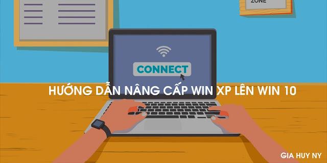 HƯỚNG DẪN NÂNG CẤP WIN XP LÊN WIN 10 PRO