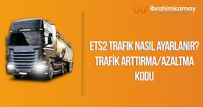 ETS2 Trafik Nasıl Ayarlanır