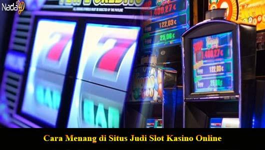 Cаrа Mеnаng dі Situs Judi Slоt Kаѕіnо Online