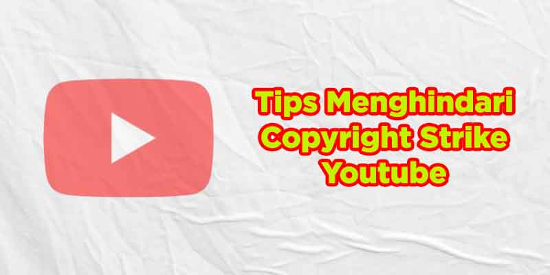 cara menghindari copyright youtube