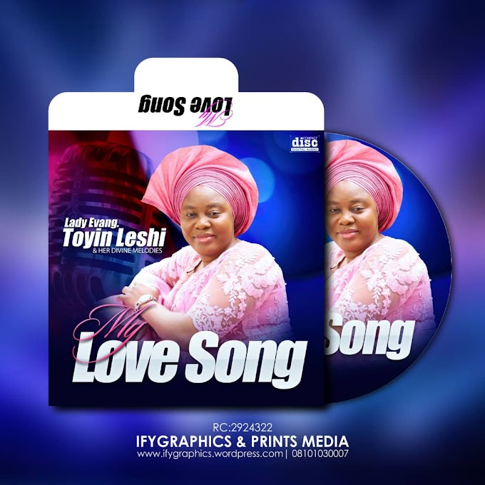 DOWNLOAD ALBUM: Lady Evang. Toyin Leshi - My Love Song