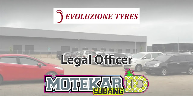 Lowonga Kerja Legal Officer PT. Evoty Subang 2019