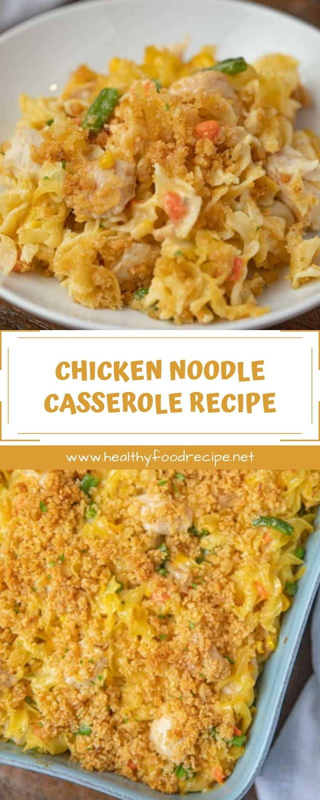 CHICKEN NOODLE CASSEROLE RECIPE