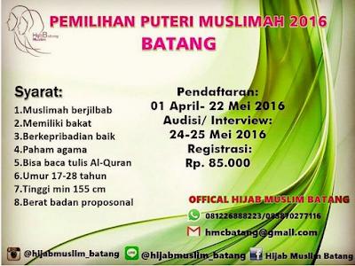 Event: Batang | 1 April – 25 Mei 2016 | Hijab Muslim Batang | Pemilihan Putri Muslimah 2016 Batang