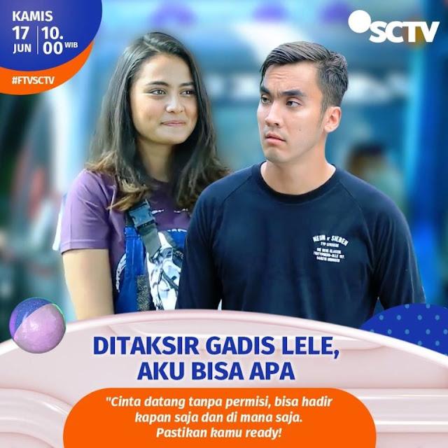 Daftar Nama Pemain FTV Ditaksir Gadis Lele Aku Bisa Apa SCTV 2021 Lengkap