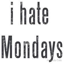 I hate Monday, hari senin
