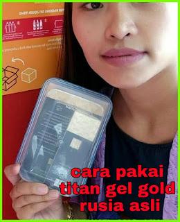 cara pakai titan gel gold rusia