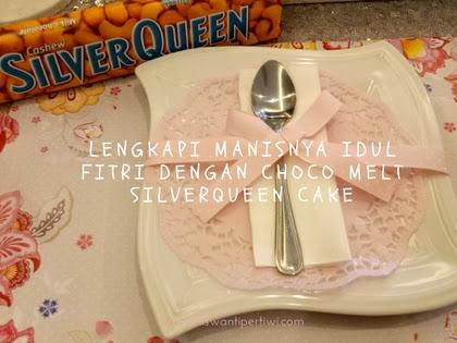 Lengkapi Manisnya Idul Fitri Dengan Choco Melt Silverqueen Cake
