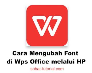 Cara Mengubah Font di Wps Office di HP