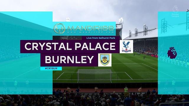 Prediksi Crystal Palace Vs Burnley, Selasa 30 Juni 2020 Pukul 02.00 WIB