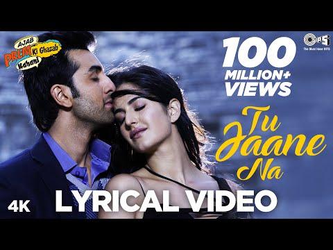 तू जाने ना Tu Jaane Na Lyrics - Atif Aslam | Ranbir Kapoor, Katrina Kaif