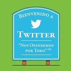 Bienvenidos a Twitter. TODO nos ofende.