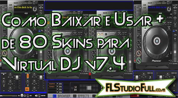 Como Baixar e Usar + de 80 Skins para Virtual DJ v7.4 | Vídeo