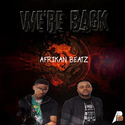 Afrikan Beatz - We're Back (Afro House) 2019...