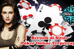 Berjudi di Situs Poker Online Terpercaya