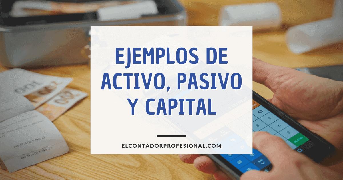 activo pasivo y capital ejemplos