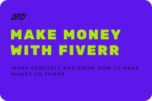 How to make money on Fiverr 2021