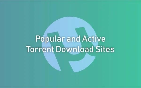 Popular and Active Torrent Download Sites