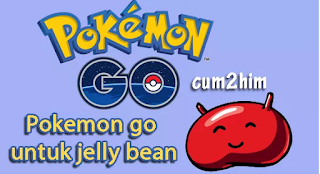 Pokemon Go Apk Support Jelly Bean