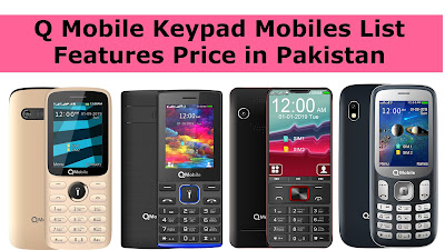 Q Mobile Keypad Mobiles List Features Price in Pakistan